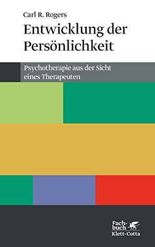 Entwicklung der Persönlichkeit: Psychotherapie aus der Sicht eines Therapeuten...