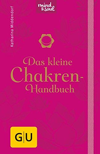 Das kleine Chakren-Handbuch (GU Mind & Soul Handtaschenbuch)