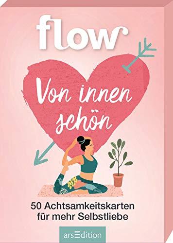 Von innen schön: 50 Achtsamkeitskarten für mehr Selbstliebe. FLOW Kartenbox