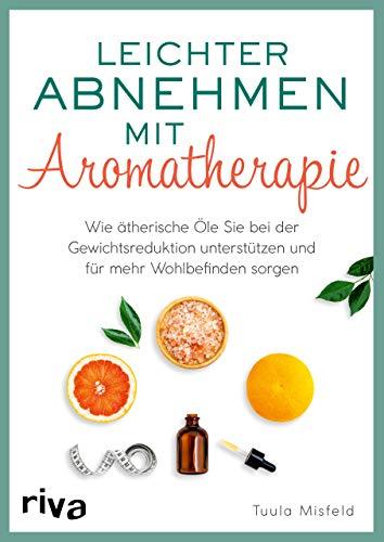 Leichter abnehmen mit Aromatherapie: Wie ätherische Öle Sie bei der...