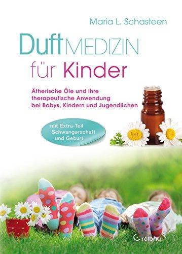 Duftmedizin für Kinder: Ätherische Öle und ihre therapeutische Anwendung bei...