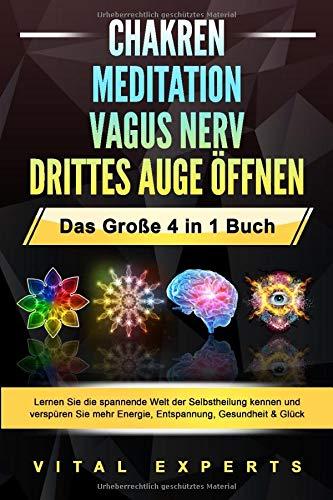 CHAKREN | MEDITATION | VAGUS NERV | DRITTES AUGE ÖFFNEN - Das Große 4 in 1 Buch:...