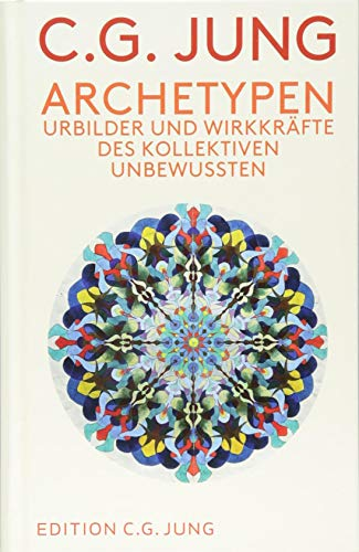 Archetypen: Urbilder und Wirkkräfte des Kollektiven Unbewussten.