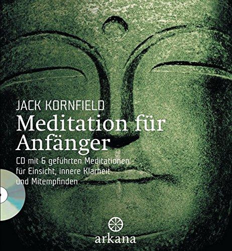 Meditation für Anfänger: + CD mit 6 geführten Meditationen für Einsicht, innere...