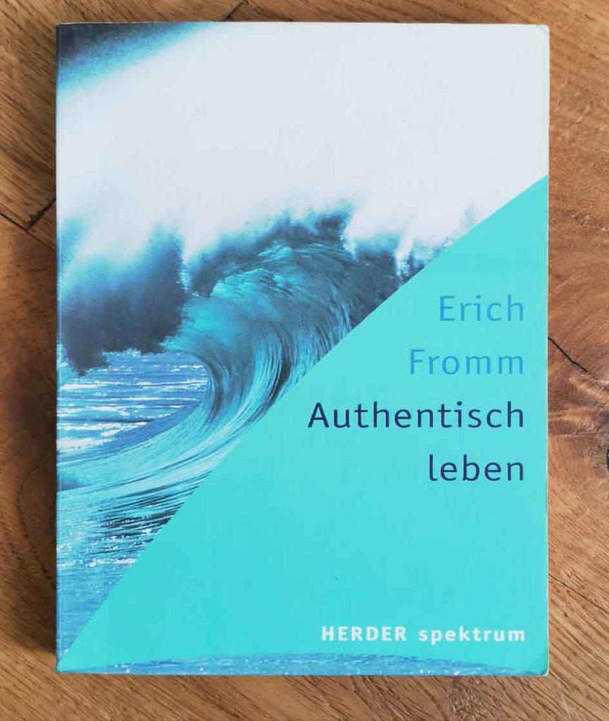 Erich Fromm Buch: Authentisch Leben